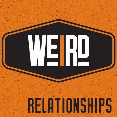 Weird: Relationships