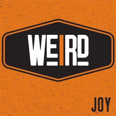 Weird: Joy