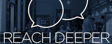 Reach Deeper: Making Gospel-Centric Friendships