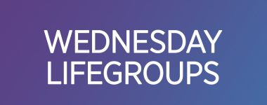 Wednesday Adult LifeGroups Fall 2018