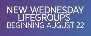 Wednesday Adult LifeGroups Fall 2018