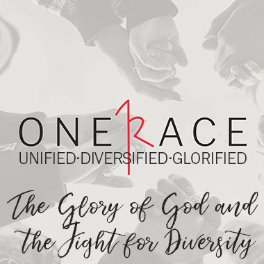 One Race – The Glory of God and the Fight for Diversity