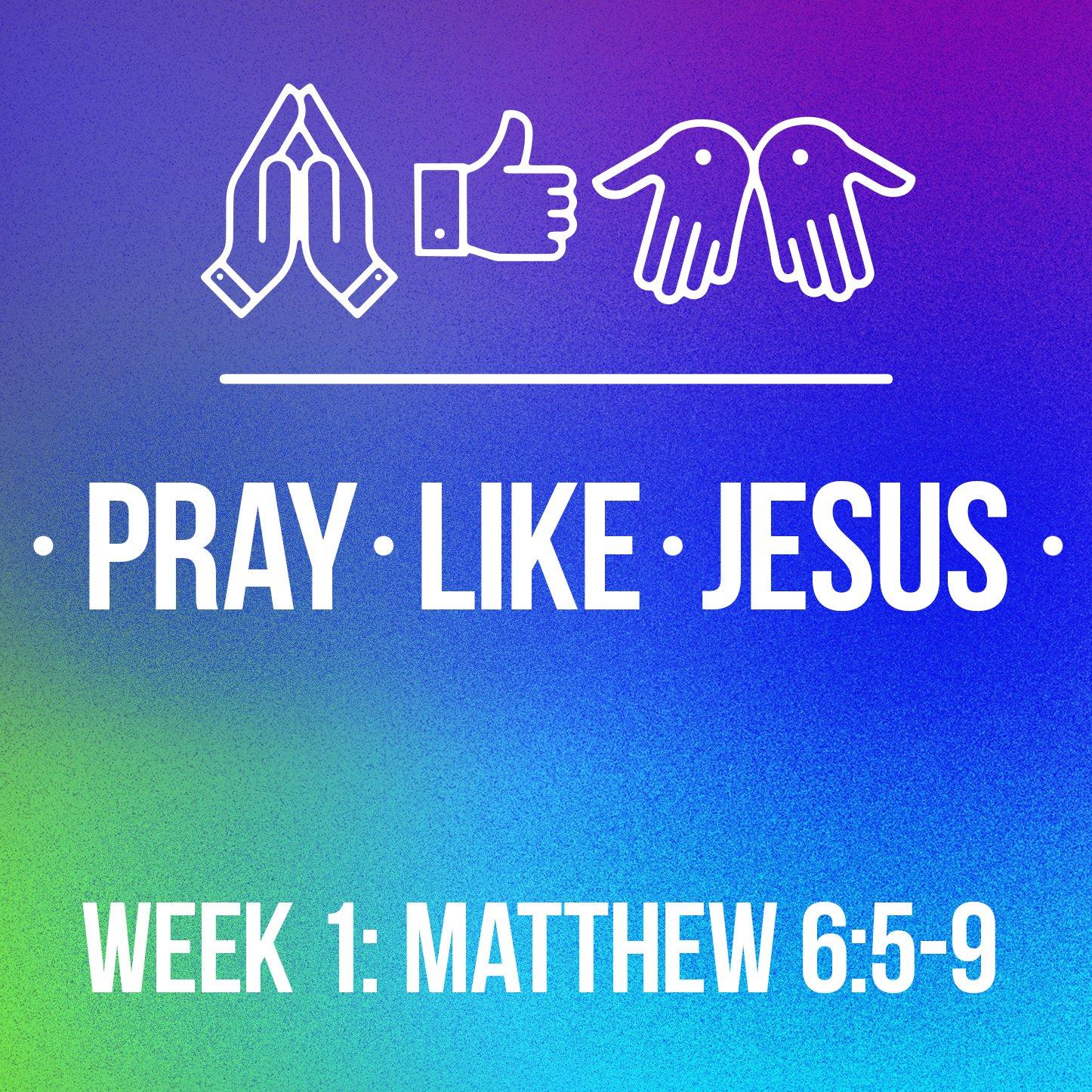 Pray Like Jesus Web 1