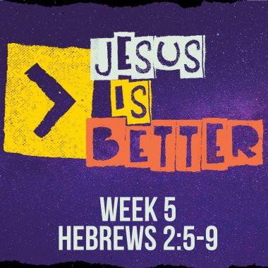 Jesus Is Better Sermon Web 5