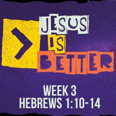 Jesus Is Better Sermon Web 3